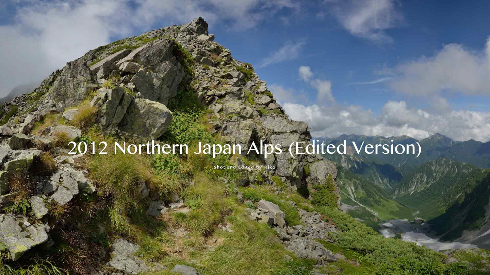 2012-Northern-Japan-Alps-総集編-Edited-Version